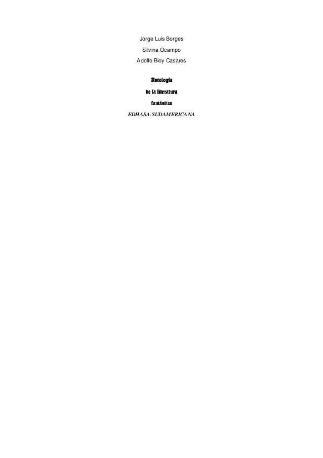 Jorge Luis Borges Silvina Ocampo Adolfo Bioy Casares  Antología de la literatura fantástica EDHASA-SUDAMERICANA