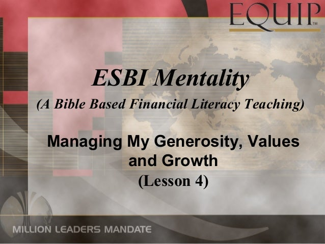 Managing My Generosity, Values and Growth (Lesson 4) ESBI Mentality (A Bible Based Financial Literacy Teaching)