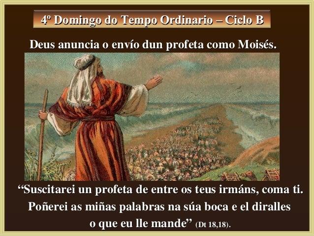 "4º Domingo do Tempo Ordinario – Ciclo B4º Domingo do Tempo Ordinario – Ciclo B """"Suscitarei un profeta de entre os teus ir..."