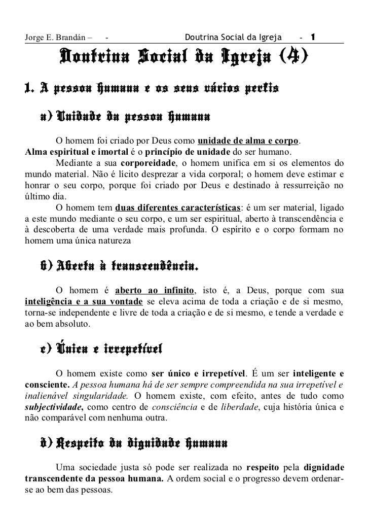 Jorge E. Brandán –   -                   Doutrina Social da Igreja    - 1         Doutrina Social da Igreja (4)1. A pessoa...