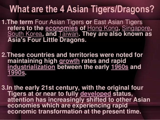 asian tigers industrialization The last 250 years of industrialization have altered our lives more than the so-called asian tigers overview of the industrial revolution.