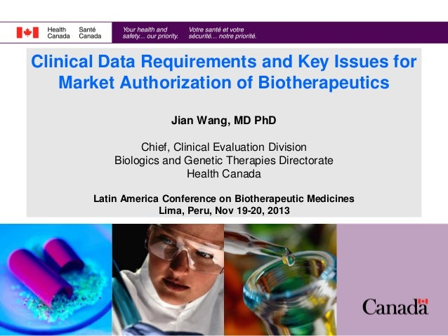 Clinical Data Requirements and Key Issues for Market Authorization of Biotherapeutics Jian Wang, MD PhD Chief, Clinical Ev...