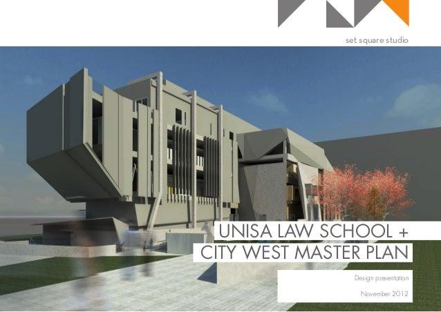 Set Square Studio UNISA LAW SCHOOL + CITY WEST MASTER PLAN Design  Presentation November 2012 ...