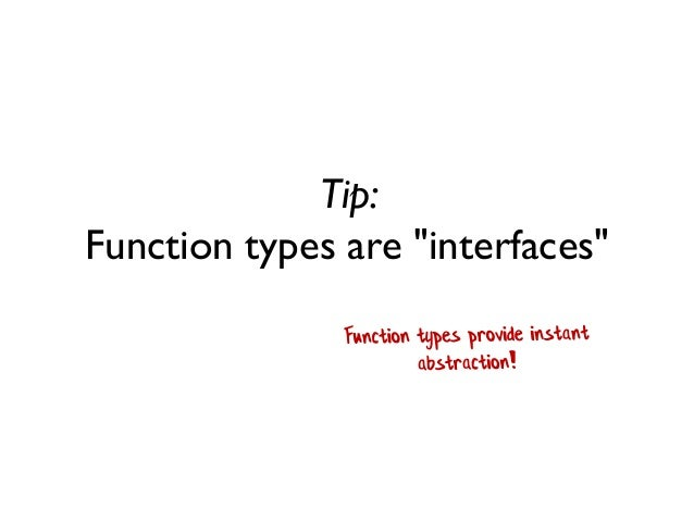"""Tip: Function types are """"interfaces"""""""