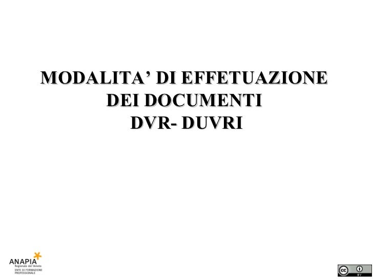 MODALITA' DI EFFETUAZIONE  DEI DOCUMENTI  DVR- DUVRI