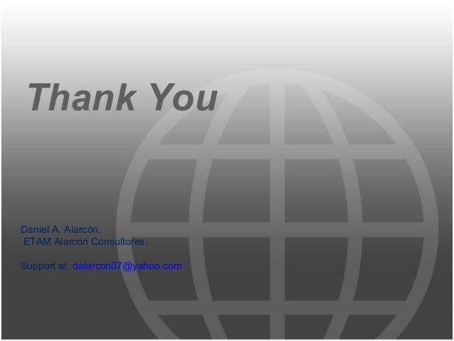 Thank You Daniel A. Alarcón. ETAM Alarcón Consultores. Support at dalarcon07@yahoo.com