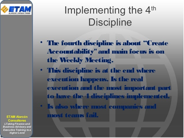 """Implementing the 4th Discipline • The fourth discipline is about """"Create Accountability"""" and main focus is on the Weekly M..."""