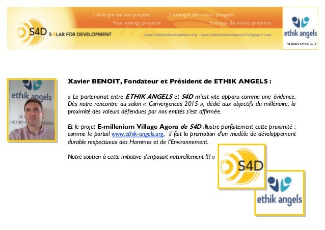 Partenaire Officiel 2013Xavier BENOIT, Fondateur et Président de ETHIK ANGELS :« Le partenariat entre ETHIK ANGELS et S4D m...