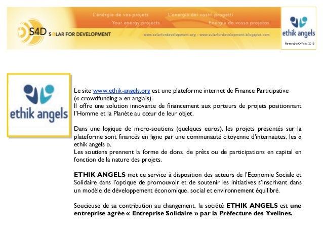 Partenaire Officiel 2013Le site www.ethik-angels.org est une plateforme internet de Finance Participative(« crowdfunding » ...