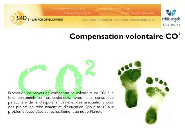 Partenaire Officiel 2013                                   Compensation volontaire CO                        2     CO      ...