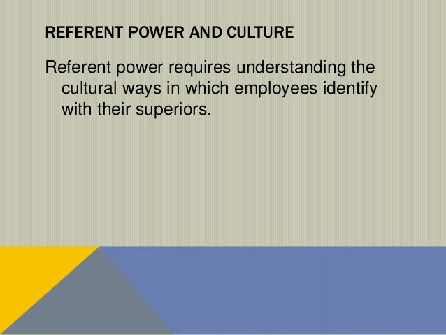 referent power in leadership Referent definition is - one that refers or is referred to  framing is an opportunity to break the tremendous power of the image in relation to its referent.
