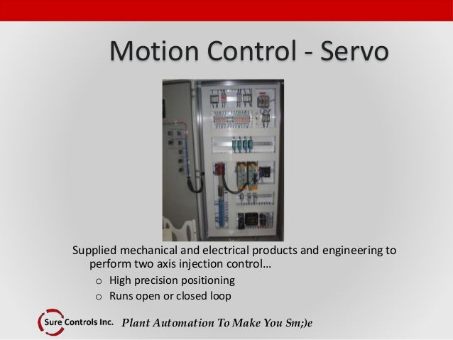 Plant Automation To Make You Sm;)e Motion Control - Servo Supplied mechanical and electrical products and engineering to p...