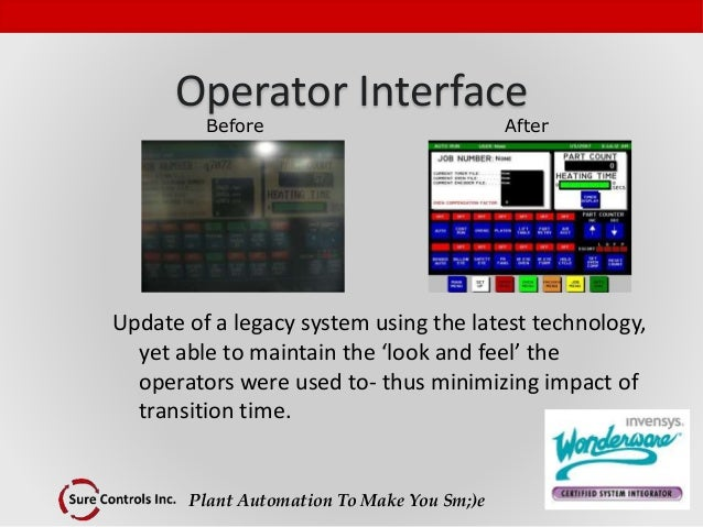 Plant Automation To Make You Sm;)e Operator Interface Update of a legacy system using the latest technology, yet able to m...