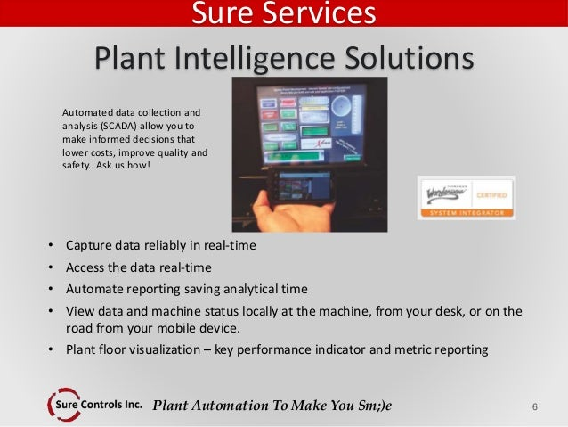 Plant Automation To Make You Sm;)e Automated data collection and analysis (SCADA) allow you to make informed decisions tha...