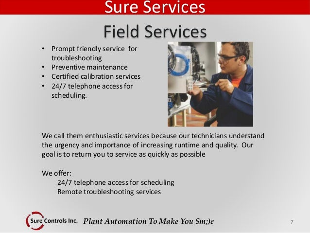 Plant Automation To Make You Sm;)e • Prompt friendly service for troubleshooting • Preventive maintenance • Certified cali...