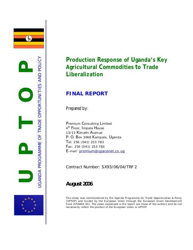 UPTOPUGANDAPROGRAMMEOFTRADEOPPORTUNITIESANDPOLICY Production Response of Uganda's Key Agricultural Commodities to Trade Li...