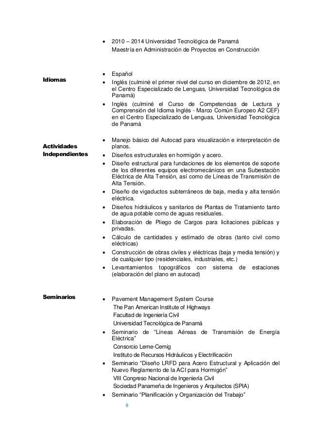6 6  2010 – 2014 Universidad Tecnológica de Panamá Maestría en Administración de Proyectos en Construcción Idiomas  Espa...