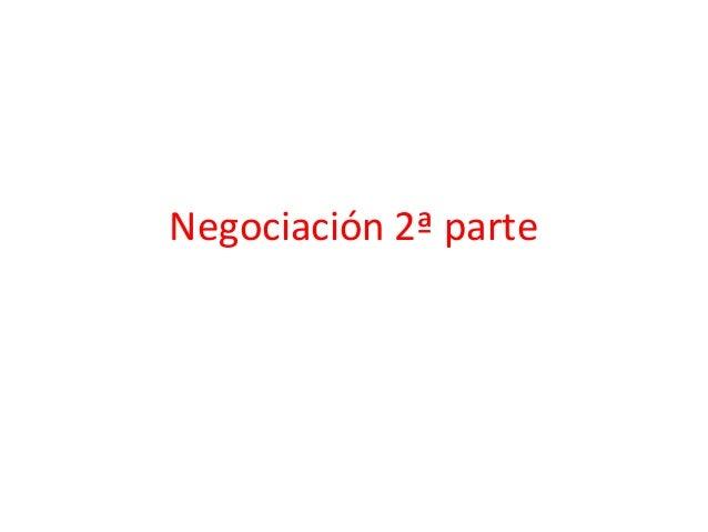 Negociación 2ª parte