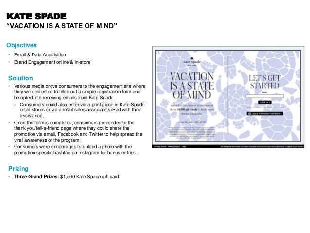 "KATE SPADE ""VACATION IS A STATE OF MIND"" Objectives • Email & Data Acquisition • Brand Engagement online & in-store Soluti..."