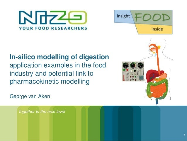 In-silico modelling of digestion application examples in the food industry and potential link to pharmacokinetic modelling...