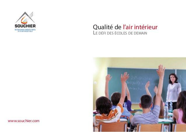 DÉSENFUMAGE ARCHITECTURAL GESTION ENERGÉTIQUE Qualité de l'air intérieur Le défi des écoles de demain www.souchier.com