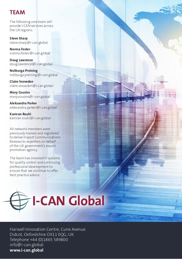 TEAM The following core team will provide I-CAN services across the UK regions: Steve Sharp steve.sharp@i-can.global Norma...