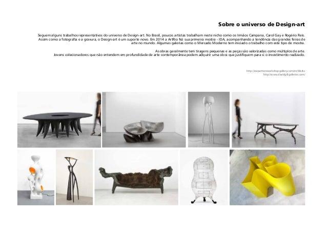 Sobre o universo de Design-art Seguem alguns trabalhos representativos do universo de Design-art. No Brasil, poucos artist...