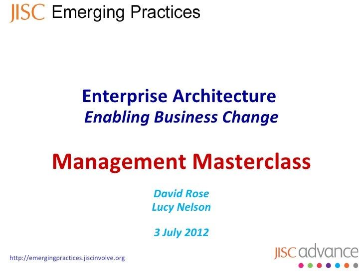 Enterprise Architecture                         Enabling Business Change              Management MasterclassOn the day we ...