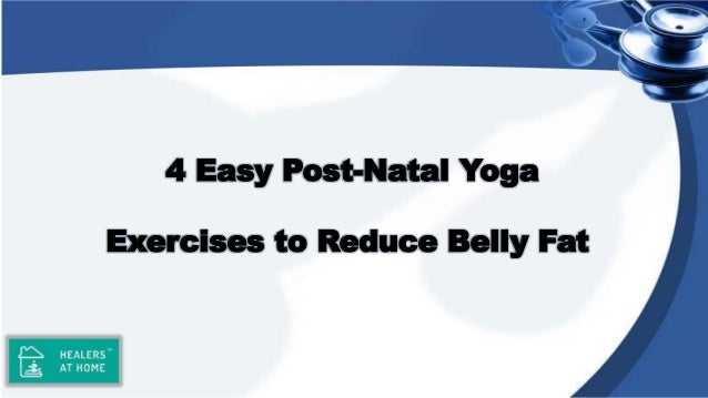4 Easy Post-Natal Yoga Exercises to Reduce Belly Fat