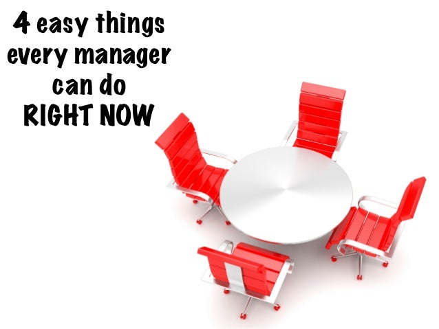 4 easy things every manager can do RIGHT NOW !