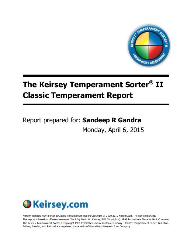 keisey report Into a temperament called the guardians keirsey describes the sj group's primary objective as security seeking they tend to be very traditional because they prefer (judging) the way things are (sensing), with changing being a source of discomfort unless it increases the security.