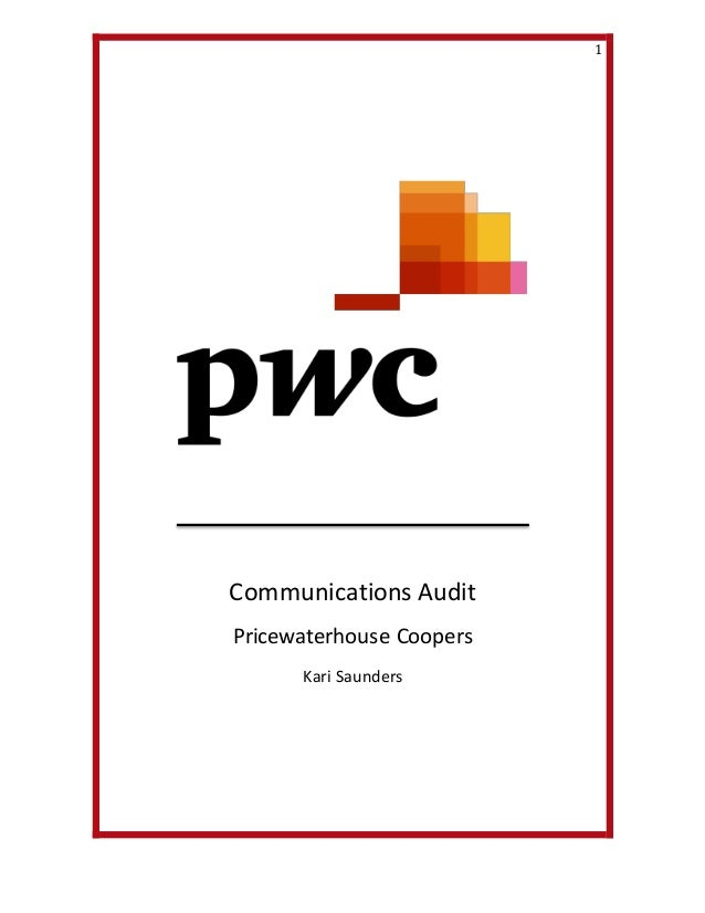 1 Communications Audit Pricewaterhouse Coopers Kari Saunders