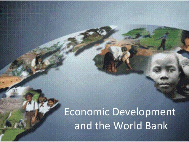 the development of a world economic Economic development is the process by which a nation improves the economic, political, and social well-being of its people the term has been used frequently by economists, politicians, and others in the 20th and 21st centuries.