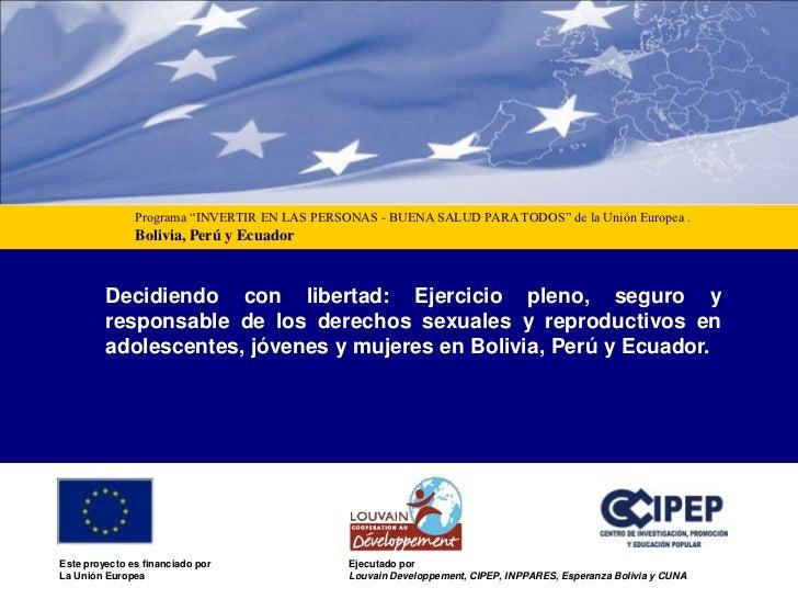 """Programa """"INVERTIR EN LAS PERSONAS - BUENA SALUD PARA TODOS"""" de la Unión Europea .               Bolivia, Perú y Ecuador  ..."""