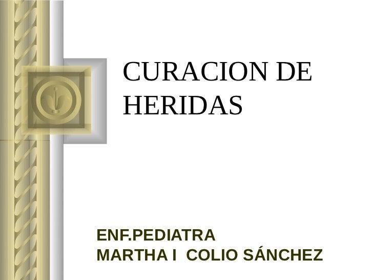 CURACION DE  HERIDASENF.PEDIATRAMARTHA I COLIO SÁNCHEZ
