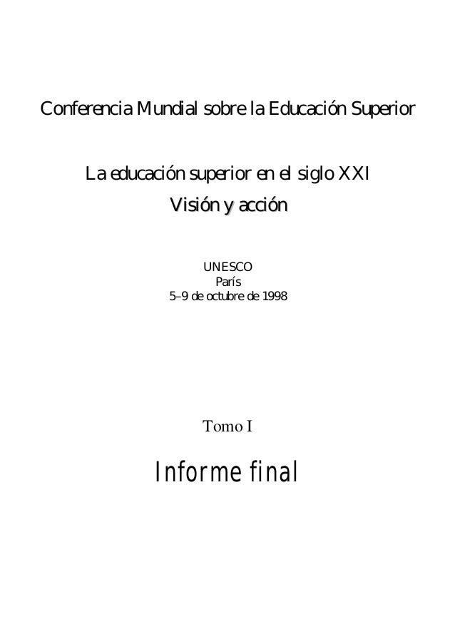 Conferencia Mundial sobre la Educación Superior La educación superior en el siglo XXI VViissiióónn yy aacccciióónn UNESCO ...