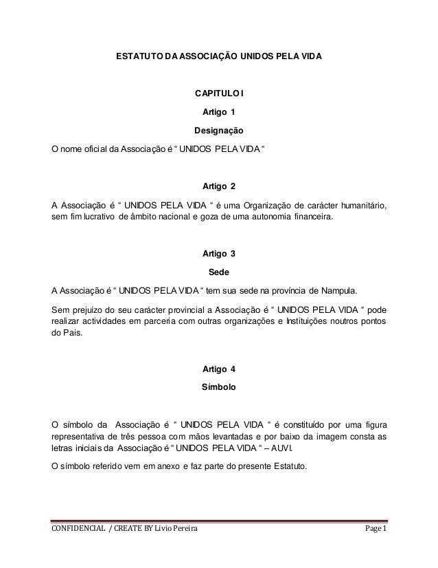CONFIDENCIAL / CREATE BY LivioPereira Page 1 ESTATUTO DA ASSOCIAÇÃO UNIDOS PELA VIDA CAPITULO I Artigo 1 Designação O nome...