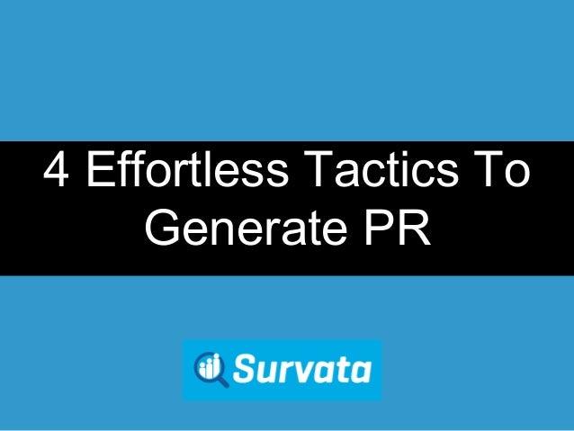 4 Effortless Tactics To  Generate PR