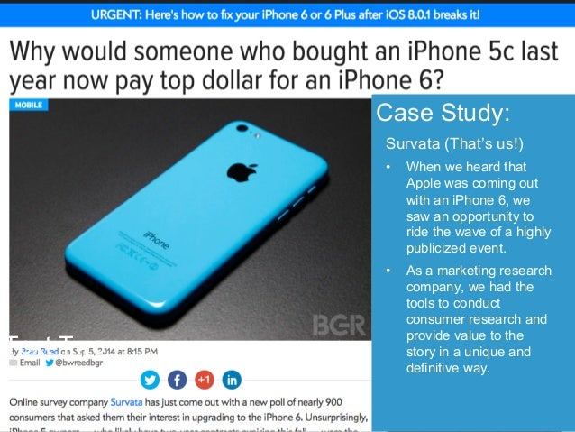 Text Two  Case Study:  Survata (That's us!)  • When we heard that  Apple was coming out  with an iPhone 6, we  saw an oppo...