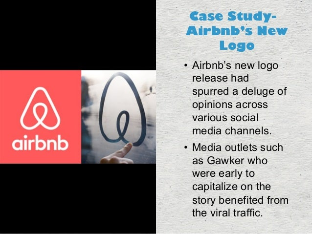 Case Study-  Airbnb's New  Logo  • Airbnb's new logo  release had  spurred a deluge of  opinions across  various social  m...