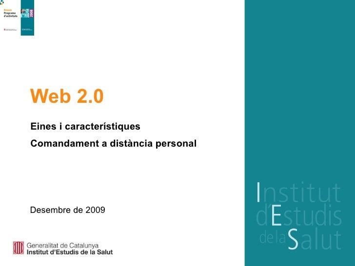 Web 2.0 Eines i característiques Comandament a dist ància personal Desembre de 2009
