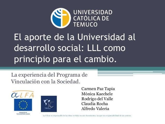 El aporte de la Universidad al desarrollo social: LLL como principio para el cambio. La experiencia del Programa de Vincul...