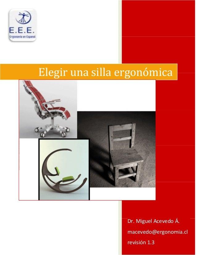 Elegir una silla ergonómica  Dr. Miguel Acevedo Á.  macevedo@ergonomia.cl  revisión 1.3