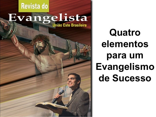 Quatro elementos para um Evangelismo de Sucesso