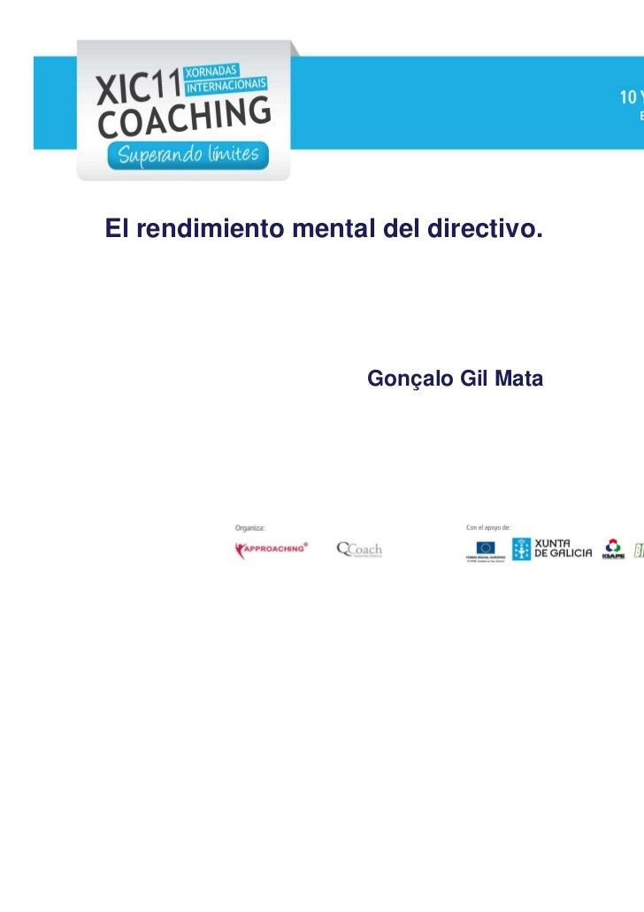 El rendimiento mental del directivo.                               Gonçalo Gil MataCopyright © MIND4TIME 2011             ...