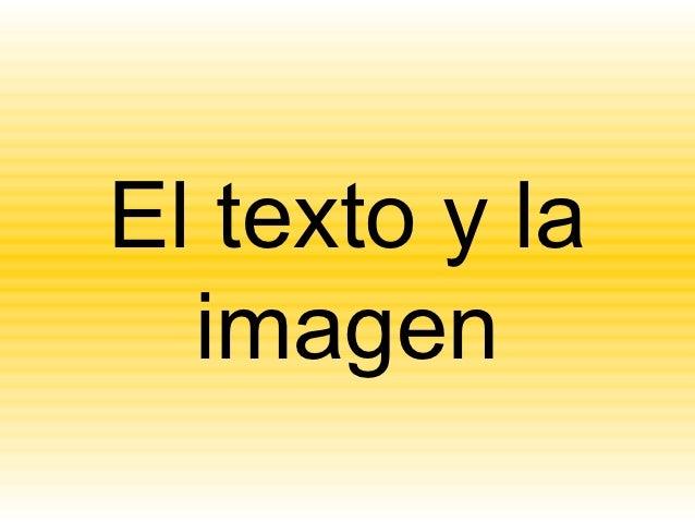 El texto y la  imagen