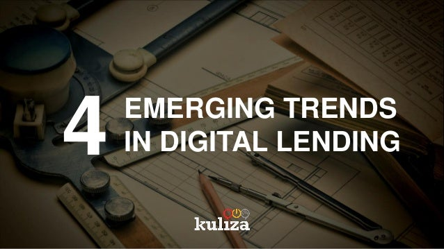4 EMERGING TRENDS IN DIGITAL LENDING