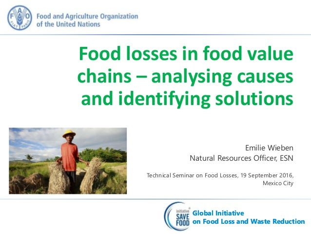 Global Initiative on Food Loss and Waste Reduction Global Initiative on Food Loss and Waste Reduction Emilie Wieben Natura...