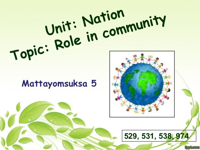 Unit: Nation Topic: Role in community 529, 531, 538, 974 Mattayomsuksa 5