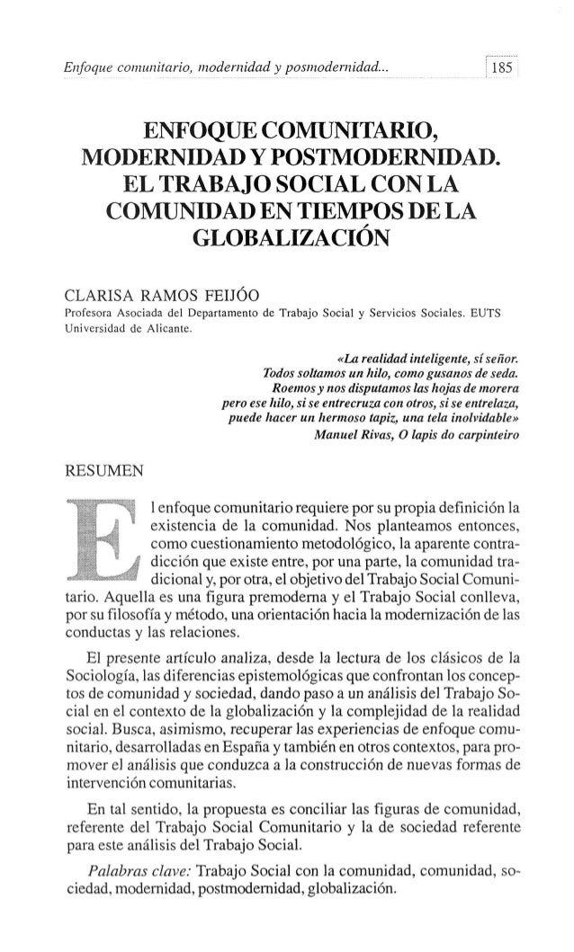 Enfoque comunitario, modernidad y posmodernidad...  | 185  ENFOQUE COMUNITARIO, MODERNIDAD Y POSTMODERNIDAD. EL TRABAJO SO...